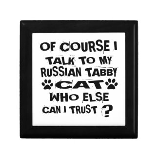OF COURSE I TALK TO MY RUSSIAN TABBY CAT DESIGNS GIFT BOX