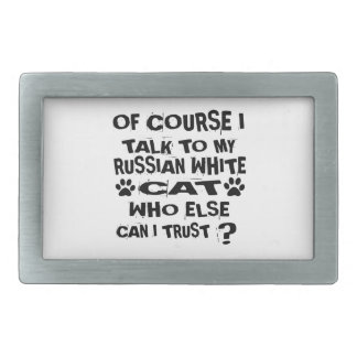 OF COURSE I TALK TO MY RUSSIAN WHITE CAT DESIGNS BELT BUCKLES