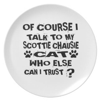 OF COURSE I TALK TO MY SCOTTIE CHAUSIE CAT DESIGNS PLATE