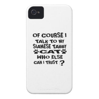 OF COURSE I TALK TO MY SIAMESE TABBY CAT DESIGNS iPhone 4 Case-Mate CASES