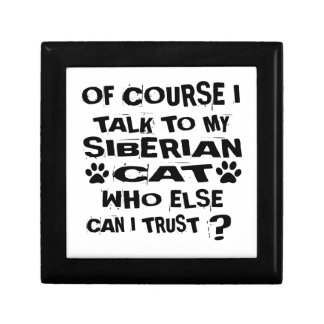 OF COURSE I TALK TO MY SIBERIAN CAT DESIGNS GIFT BOX