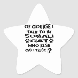 OF COURSE I TALK TO MY SOMALI CAT DESIGNS STAR STICKER