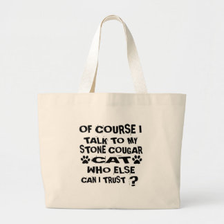 OF COURSE I TALK TO MY STONE COUGAR CAT DESIGNS LARGE TOTE BAG