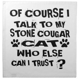 OF COURSE I TALK TO MY STONE COUGAR CAT DESIGNS NAPKIN