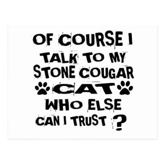 OF COURSE I TALK TO MY STONE COUGAR CAT DESIGNS POSTCARD