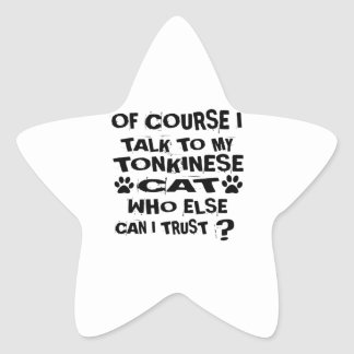 OF COURSE I TALK TO MY TONKINESE CAT DESIGNS STAR STICKER