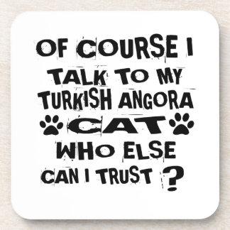 OF COURSE I TALK TO MY TURKISH ANGORA CAT DESIGNS COASTER
