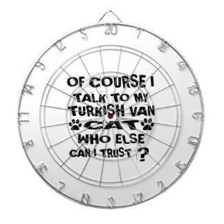 OF COURSE I TALK TO MY TURKISH VAN CAT DESIGNS DARTBOARD
