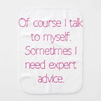 Of course I talk to myself Burp Cloth