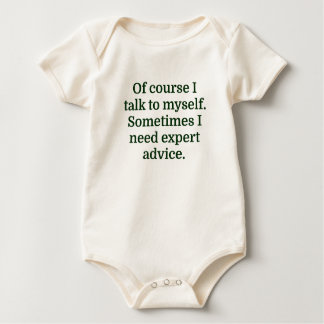Of course I talk to myself. Sometimes I need exper Baby Bodysuit