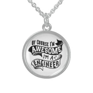 Of Course I'm Awesome I'm a Engineer Sterling Silver Necklace
