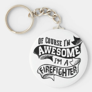 Of Course I'm Awesome I'm a Firefighter Basic Round Button Keychain