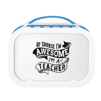 Of Course I'm Awesome I'm a Teacher Lunchboxes