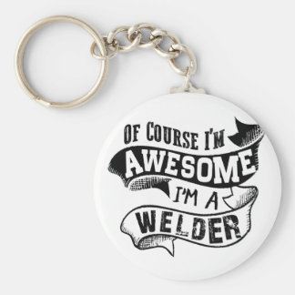 Of Course I'm Awesome I'm a Welder Basic Round Button Keychain