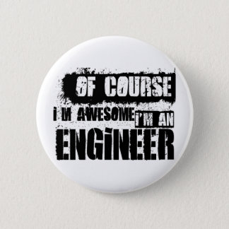 Of Course I'm Awesome I'm an Engineer 2 Inch Round Button