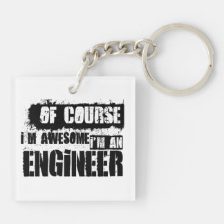 Of Course I'm Awesome I'm an Engineer Double-Sided Square Acrylic Keychain