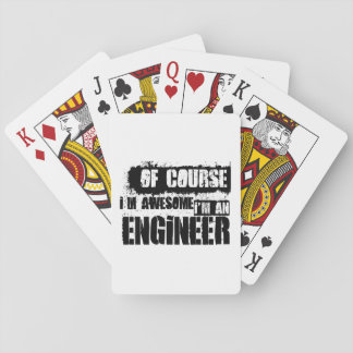 Of Course I'm Awesome I'm an Engineer Poker Deck