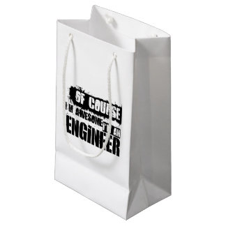 Of Course I'm Awesome I'm an Engineer Small Gift Bag