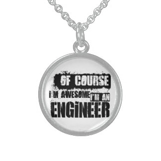 Of Course I'm Awesome I'm an Engineer Sterling Silver Necklace