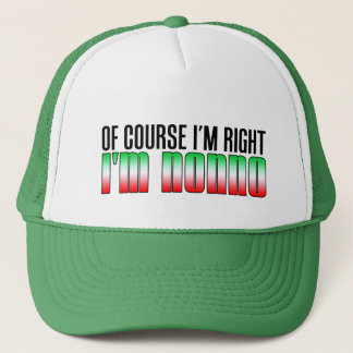 Of Course I'm Right I'm Nonno Trucker Hat