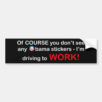 Of COURSE You Don't See Any Obama Stickers
