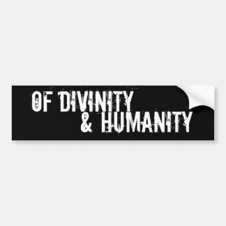 Of Divinity and Humanity Sticker! Bumper Sticker