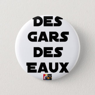 Of the Guy of Water - Word games - François City 2 Inch Round Button