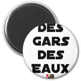 Of the Guy of Water - Word games - François City 2 Inch Round Magnet