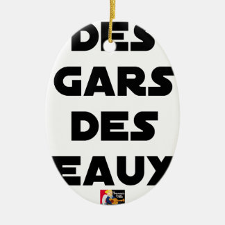 Of the Guy of Water - Word games - François City Ceramic Ornament