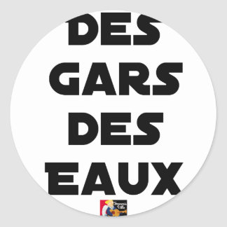 Of the Guy of Water - Word games - François City Classic Round Sticker