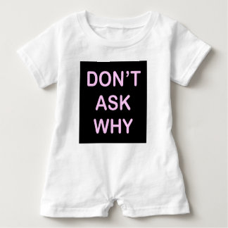 OF WHICH ASK WHY BABY ROMPER