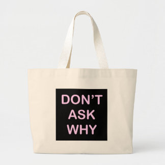 OF WHICH ASK WHY LARGE TOTE BAG