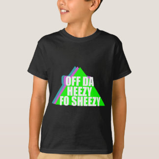 Off da Heezy T-Shirt