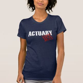 OFF DUTY ACTUARY T-Shirt