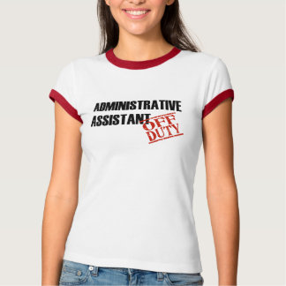 Off Duty Admin Assist T-Shirt