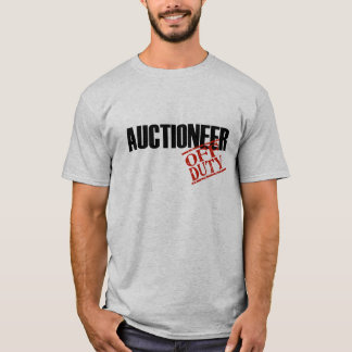 OFF DUTY AUCTIONEER T-Shirt