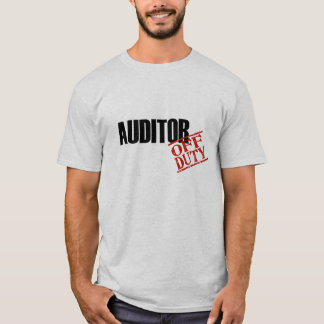 Off Duty Auditor T-Shirt