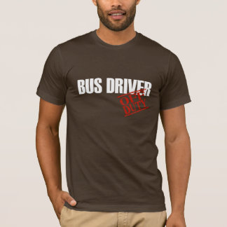 Off Duty Bus Driver T-Shirt