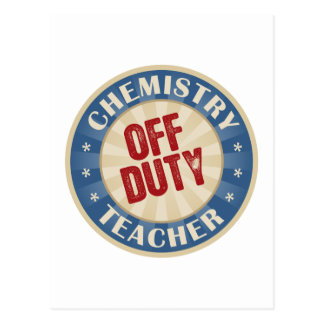 Off Duty Chemistry Teacher Post Cards
