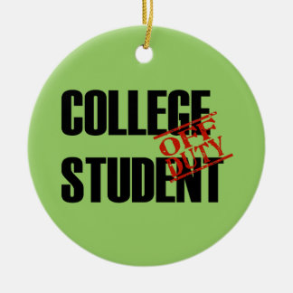 OFF DUTY College Student Ceramic Ornament