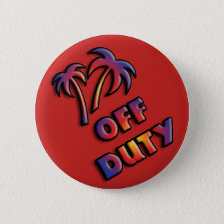 Off Duty, don't bother me. 2 Inch Round Button