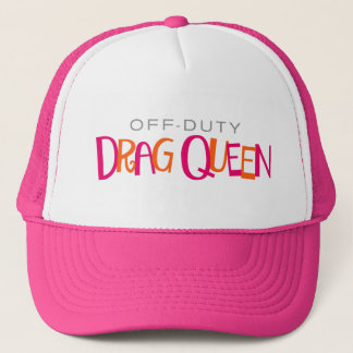 Off-Duty Drag Queen. Trucker Hat