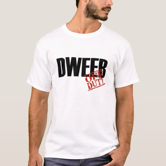 OFF DUTY DWEEB T-Shirt