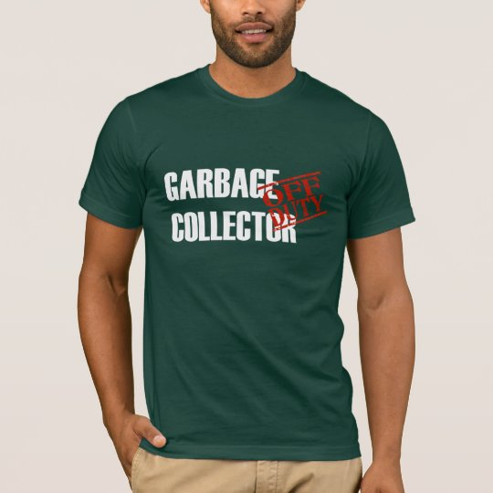 OFF DUTY GARBAGE COLLECTOR T-Shirt