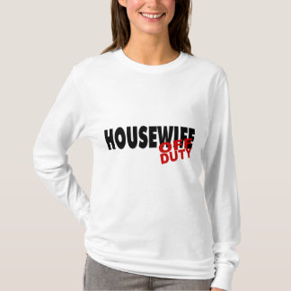 Off Duty Housewife (Blk) T-Shirt