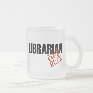OFF DUTY LIBRARIAN FROSTED GLASS COFFEE MUG