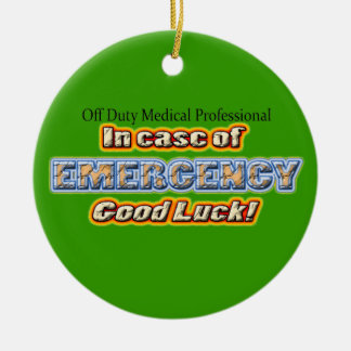 Off Duty Medical Professional Good Luck Round Ceramic Ornament