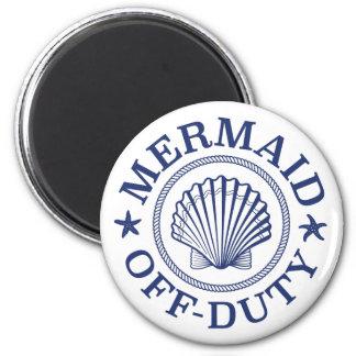 Off Duty Mermaid Magnet