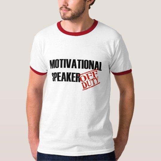 OFF DUTY MOTIVATIONAL SPEAKER T-Shirt