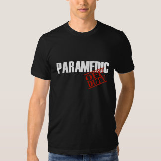 OFF DUTY Paramedic T-shirts